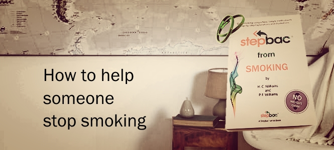 How can I help someone quit smoking? Tips and ideas.
